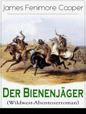 cover image of Der Bienenjäger (Wildwest-Abenteuerroman)