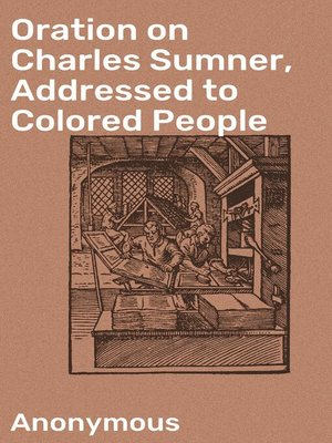 cover image of Oration on Charles Sumner, Addressed to Colored People