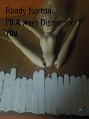 cover image of I'll Always Dismember You