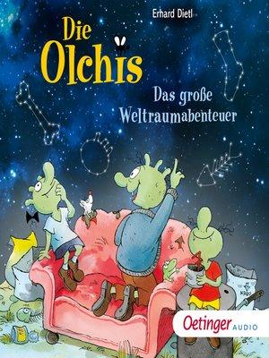 cover image of Die Olchis. Das große Weltraumabenteuer
