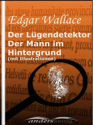 cover image of Der Lügendetektor /Der Mann im Hintergrund (mit Illustrationen)