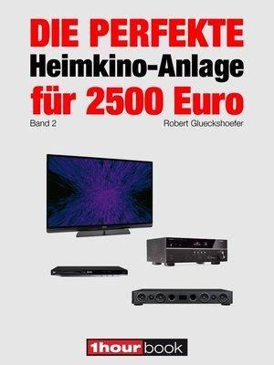 cover image of Die perfekte Heimkino-Anlage für 2500 Euro (Band 2)
