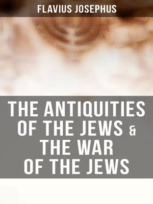 cover image of The Antiquities of the Jews & the War of the Jews