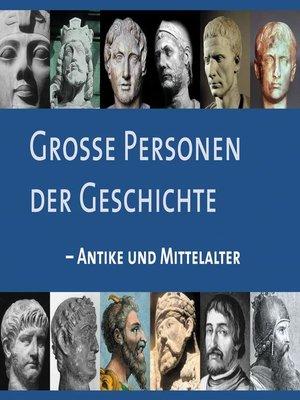 cover image of Große Personen der Geschichte--Antike und Mittelalter