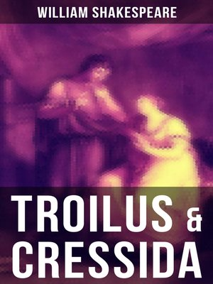 an analysis of the play troilus and cressida by william shakespeare Troilus and cressida - ebook written by william shakespeare read this book using google play books app on your pc, android, ios devices download for offline reading, highlight, bookmark or take notes while you read troilus and cressida.