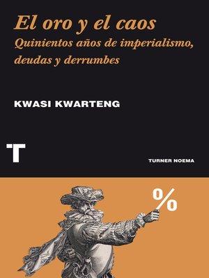 cover image of El oro y el caos