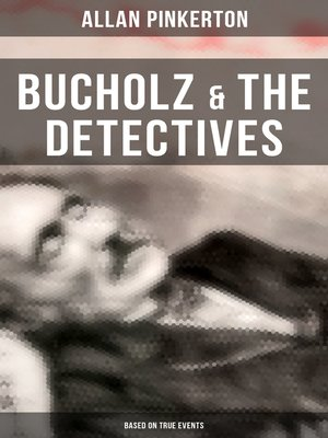cover image of Bucholz & the Detectives (Based on True Events)