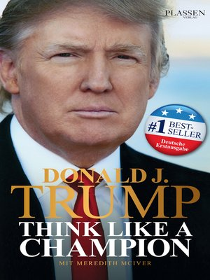 cover image of Donald J. Trump--Think like a Champion