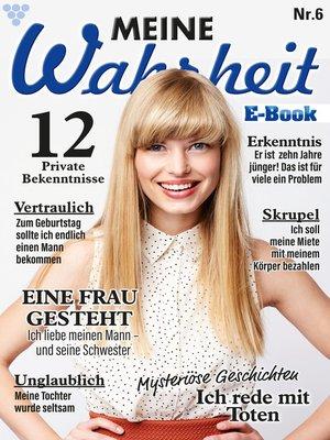 cover image of Meine Wahrheit 6