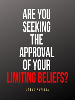 cover image of Are You Seeking the Approval of Your Limiting Beliefs?