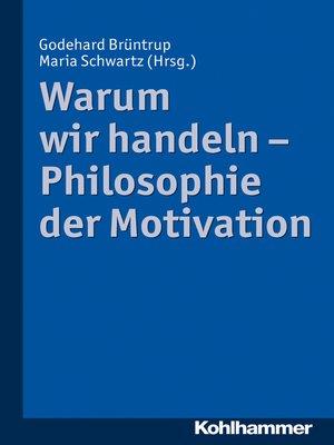cover image of Warum wir handeln--Philosophie der Motivation