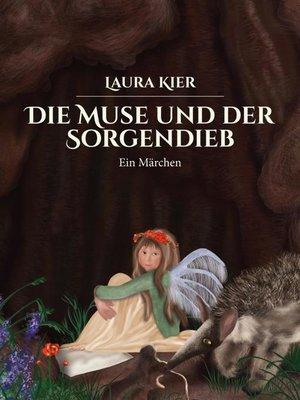 cover image of Die Muse und der Sorgendieb