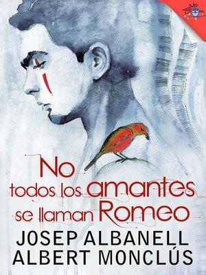 cover image of No todos los amantes se llaman Romeo