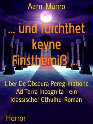 cover image of ... und fürchthet keyne Finstherniß ...
