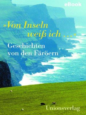 """cover image of """"Von Inseln weiß ich ..."""""""