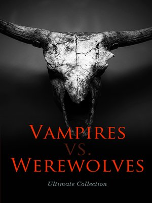 cover image of Vampires vs. Werewolves – Ultimate Collection