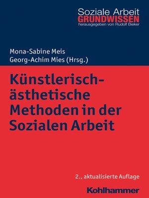 cover image of Künstlerisch-ästhetische Methoden in der Sozialen Arbeit