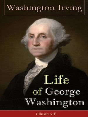 cover image of Life of George Washington (Illustrated)