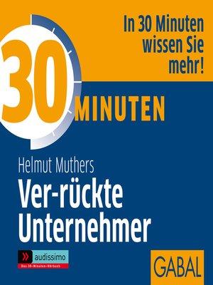 cover image of 30 Minuten Ver-rückte Unternehmer