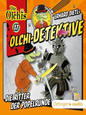 cover image of Olchi-Detektive 17. Die Ritter der Popelrunde