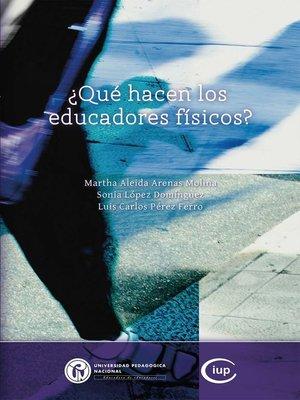 cover image of ¿Qué hacen los educadores físicos?