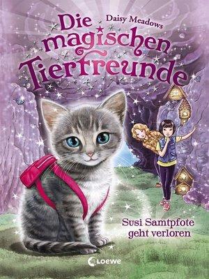 cover image of Die magischen Tierfreunde 4--Susi Samtpfote geht verloren