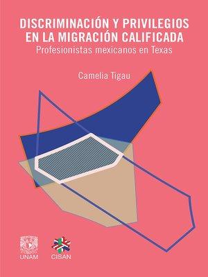 cover image of Discriminación y privilegios en la migración calificada