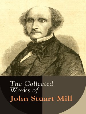 cover image of The Collected Works of John Stuart Mill
