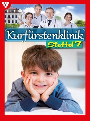 cover image of Kurfürstenklinik Staffel 7 – Arztroman