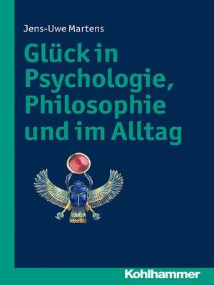 cover image of Glück in Psychologie, Philosophie und im Alltag