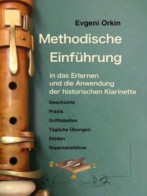 cover image of Methodische Einführung in das Erlernen und die Anwendung der historischen Klarinette in historisch informierter Aufführungspraxis