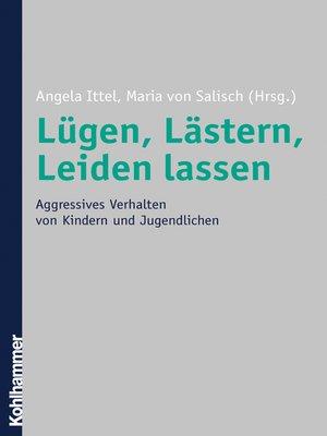 cover image of Lügen, Lästern, Leiden lassen