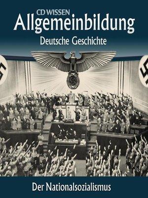 cover image of Deutsche Geschichte--Der Nationalsozialismus