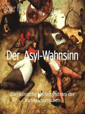 cover image of Der Asyl-Wahnsinn