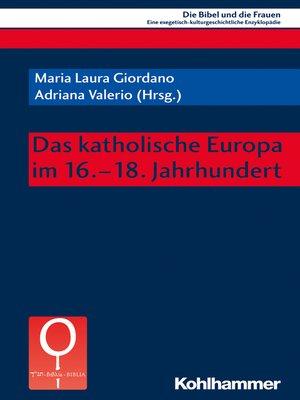 cover image of Das katholische Europa im 16.-18. Jahrhundert