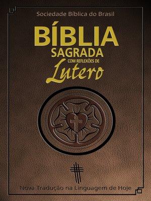 cover image of Bíblia Sagrada com reflexões de Lutero