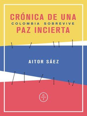 cover image of Crónica de una paz incierta