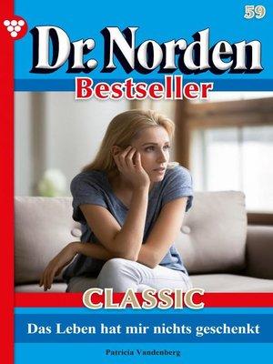 cover image of Dr. Norden Bestseller Classic 59 – Arztroman