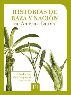 cover image of Historias de raza y nación en América Latina