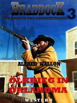 cover image of Ölkrieg in Oklahoma (Braddock 3)