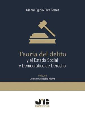 cover image of Teoría del delito y el Estado Social y Democrático de Derecho
