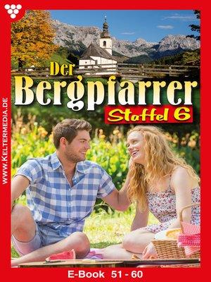 cover image of Der Bergpfarrer Staffel 6 – Heimatroman