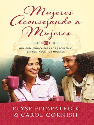 cover image of Mujeres aconsejando a mujeres