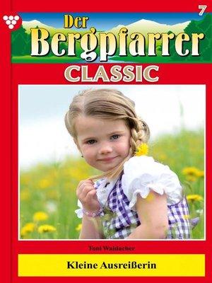 cover image of Der Bergpfarrer Classic 7 – Heimatroman
