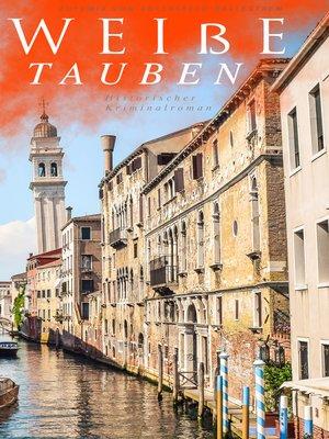 cover image of Weiße Tauben (Historischer Kriminalroman)