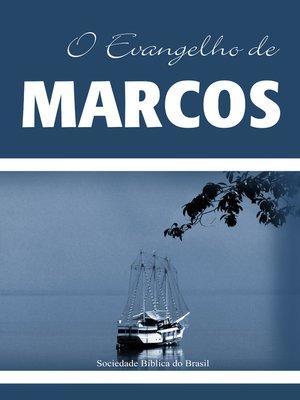 cover image of O Evangelho de Marcos