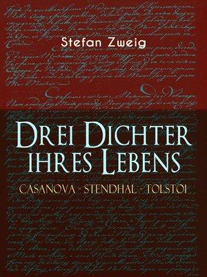 cover image of Drei Dichter ihres Lebens. Casanova--Stendhal--Tolstoi