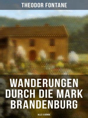 cover image of Wanderungen durch die Mark Brandenburg (Alle 5 Bände)