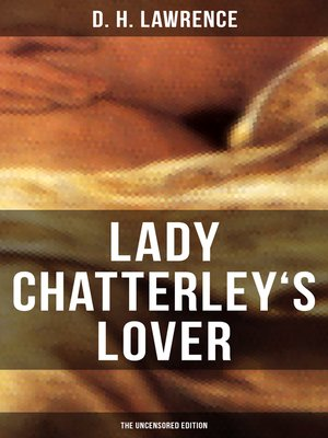 cover image of LADY CHATTERLEY'S LOVER (The Uncensored Edition)