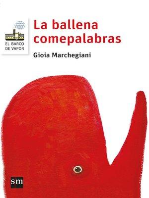 cover image of La ballena comepalabras